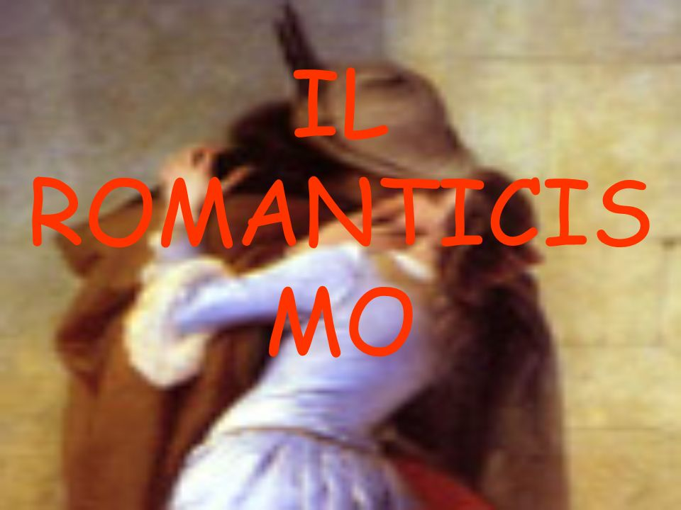 IL ROMANTICIS MO