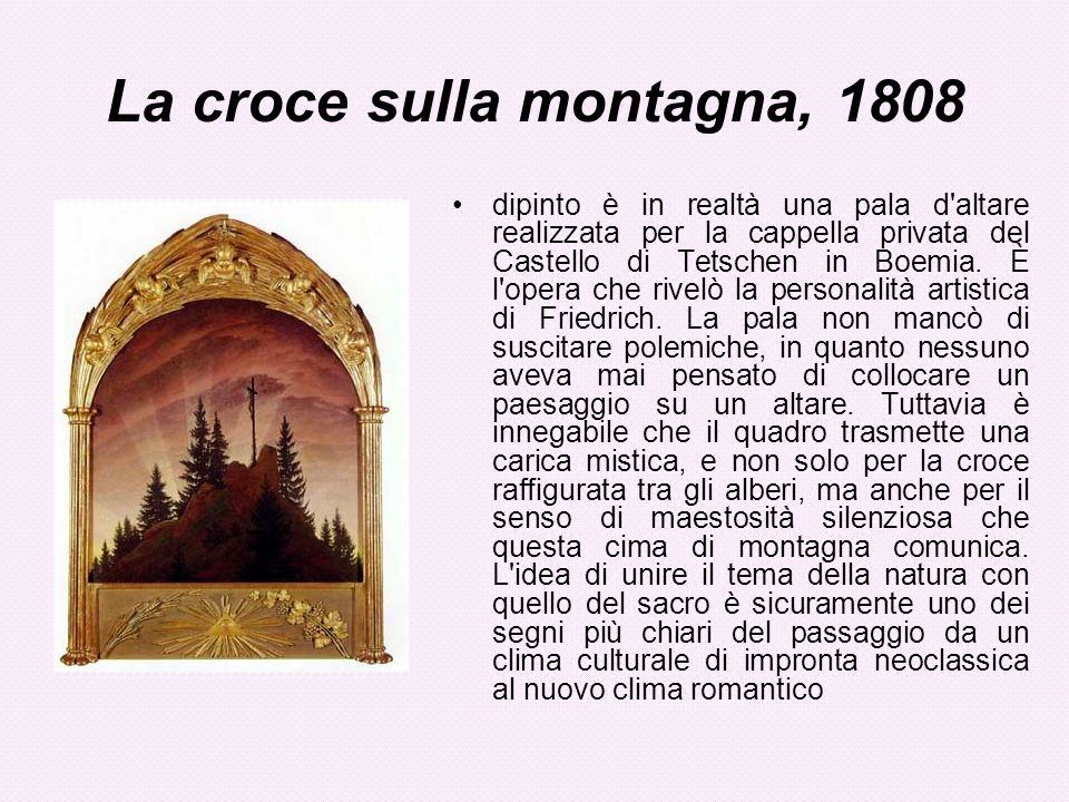 La croce sulla montagna, 1808 dipinto è in realtà una pala d'altare realizzata per la cappella privata del Castello di Tetschen in Boemia. È l'opera c