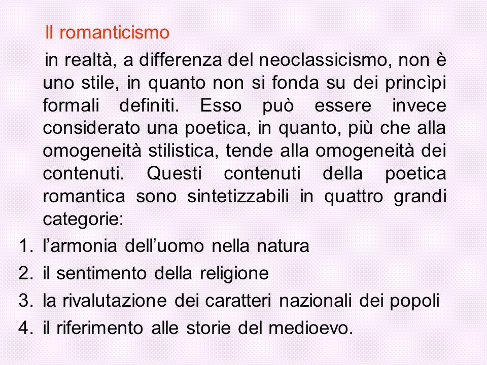 Il romanticismo in realtà, a differenza del neoclassicismo, non è uno stile, in quanto non si fonda su dei princìpi formali definiti. Esso può essere