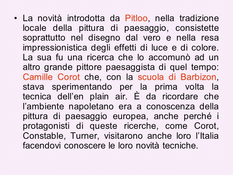 La novità introdotta da Pitloo, nella tradizione locale della pittura di paesaggio, consistette soprattutto nel disegno dal vero e nella resa impressi