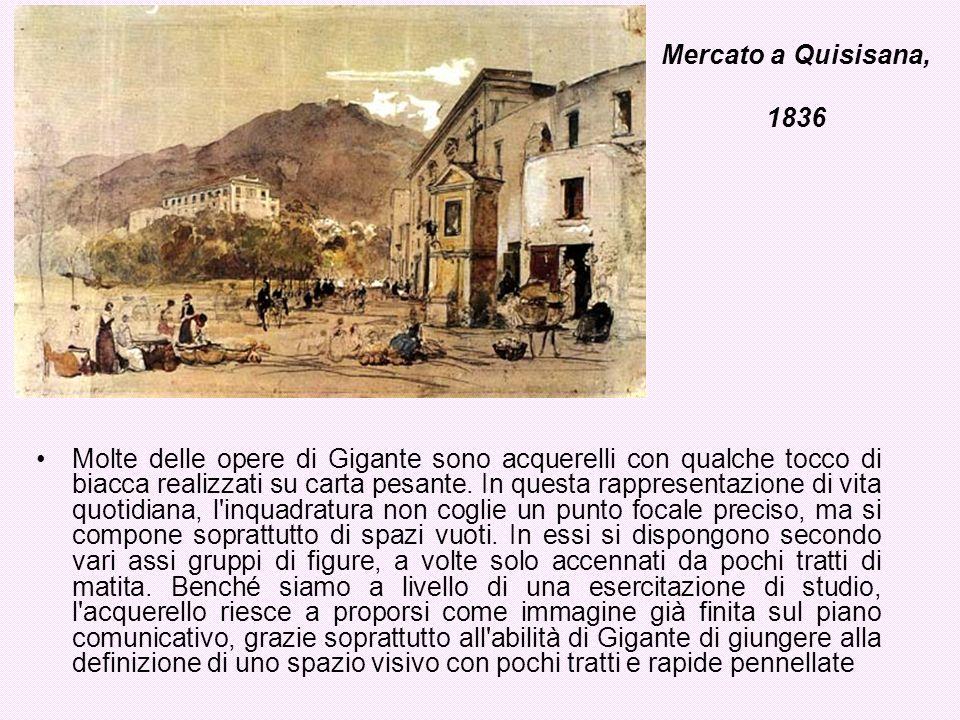 Mercato a Quisisana, 1836 Molte delle opere di Gigante sono acquerelli con qualche tocco di biacca realizzati su carta pesante. In questa rappresentaz