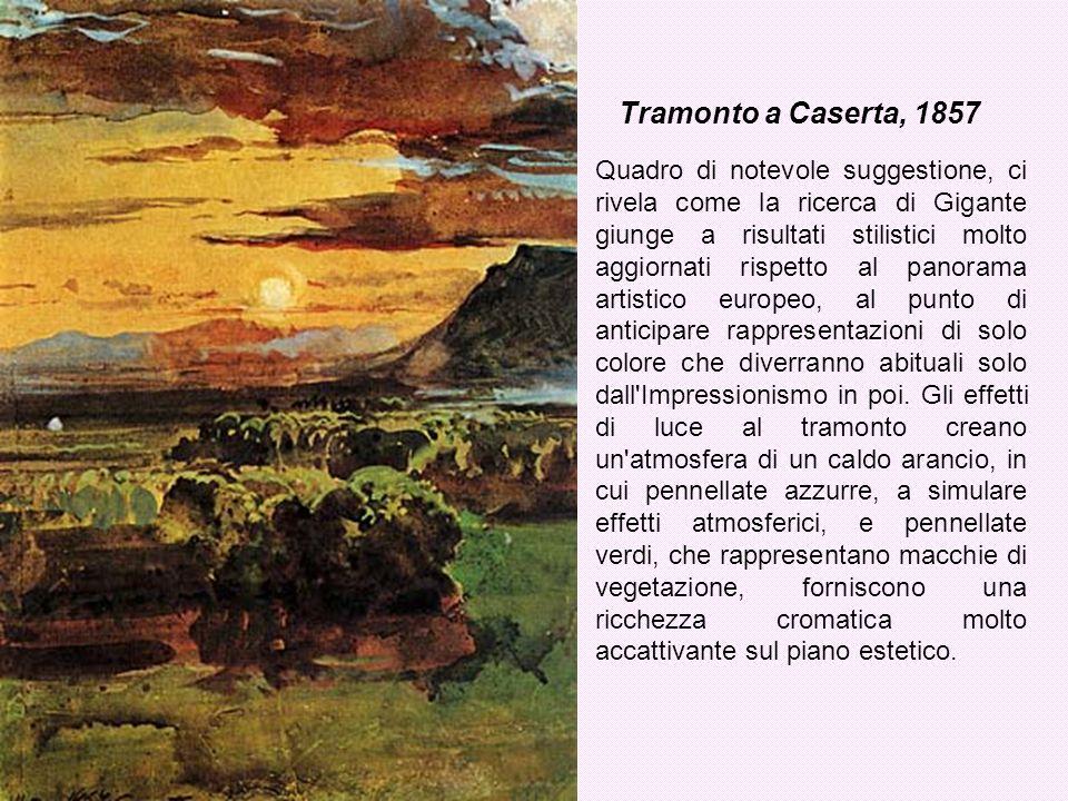 Tramonto a Caserta, 1857 Quadro di notevole suggestione, ci rivela come la ricerca di Gigante giunge a risultati stilistici molto aggiornati rispetto