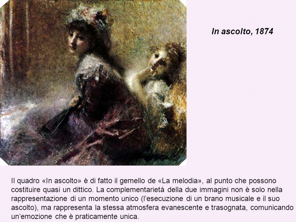 In ascolto, 1874 Il quadro «In ascolto» è di fatto il gemello de «La melodia», al punto che possono costituire quasi un dittico. La complementarietà d