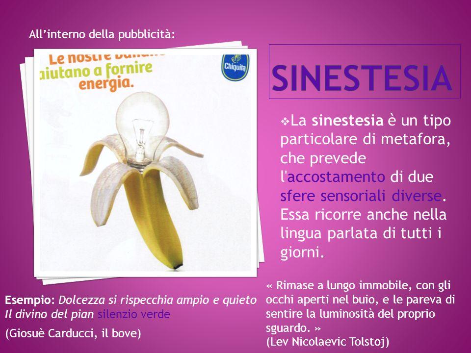 La sinestesia è un tipo particolare di metafora, che prevede l accostamento di due sfere sensoriali diverse.