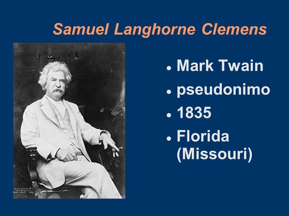Samuel Langhorne Clemens Mark Twain pseudonimo 1835 Florida (Missouri)