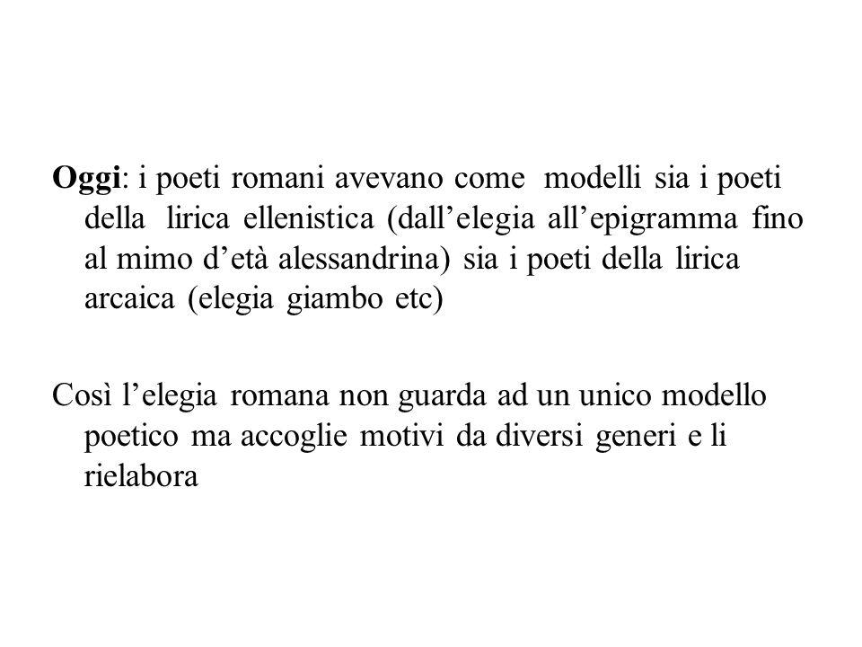 Lelegia romana ha carattere prevalentemente amoroso e soggettivo Limiti del soggettivismo e dellautobiografismo dellelegia latina lesperienza personale si sviluppa attraverso situazioni tipiche e e fa riferimento a valori canonici= un codice elegiaco