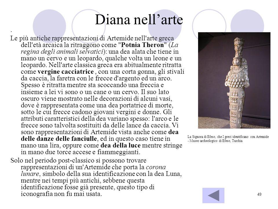 49 Diana nellarte. Le più antiche rappresentazioni di Artemide nell'arte greca dell'età arcaica la ritraggono come