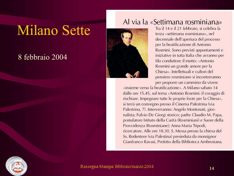 Rassegna Stampa: febbraio/marzo 2004 14 Milano Sette 8 febbraio 2004