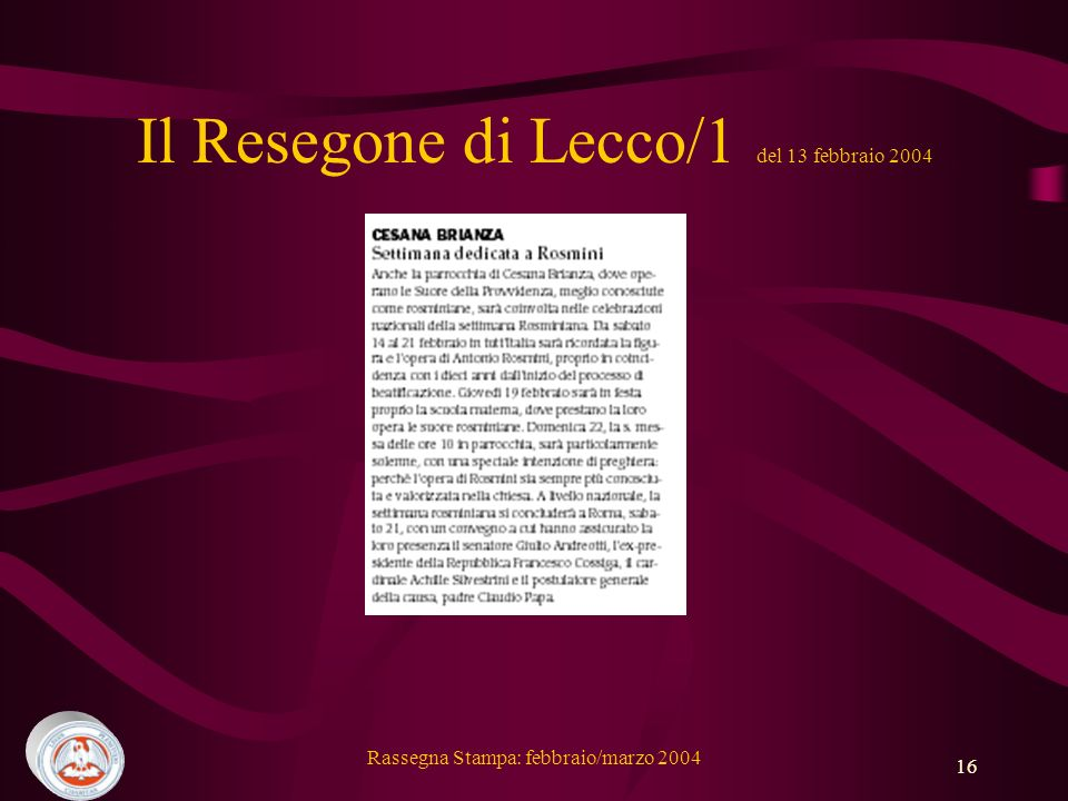 Rassegna Stampa: febbraio/marzo 2004 16 Il Resegone di Lecco/1 del 13 febbraio 2004
