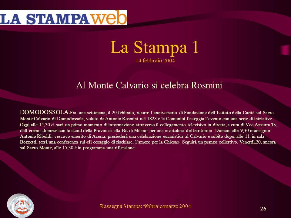 Rassegna Stampa: febbraio/marzo 2004 26 La Stampa 1 14 febbraio 2004 Al Monte Calvario si celebra Rosmini DOMODOSSOLA.