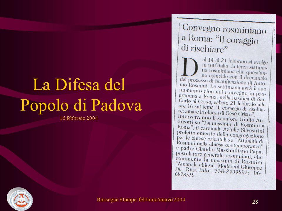 Rassegna Stampa: febbraio/marzo 2004 28 La Difesa del Popolo di Padova 16 febbraio 2004