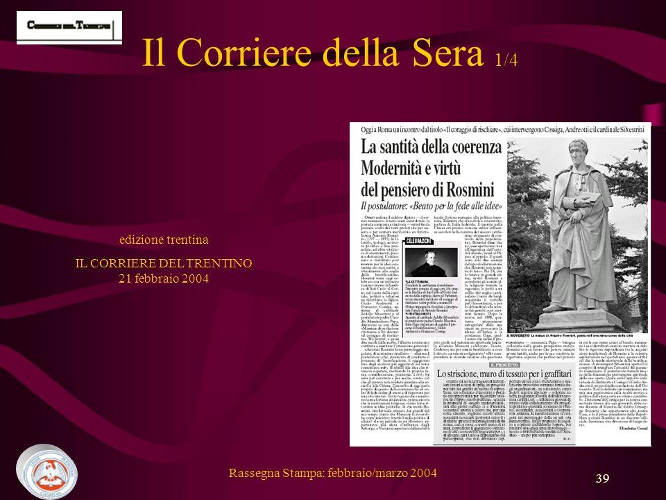 Rassegna Stampa: febbraio/marzo 2004 39 Il Corriere della Sera 1/4 edizione trentina IL CORRIERE DEL TRENTINO 21 febbraio 2004