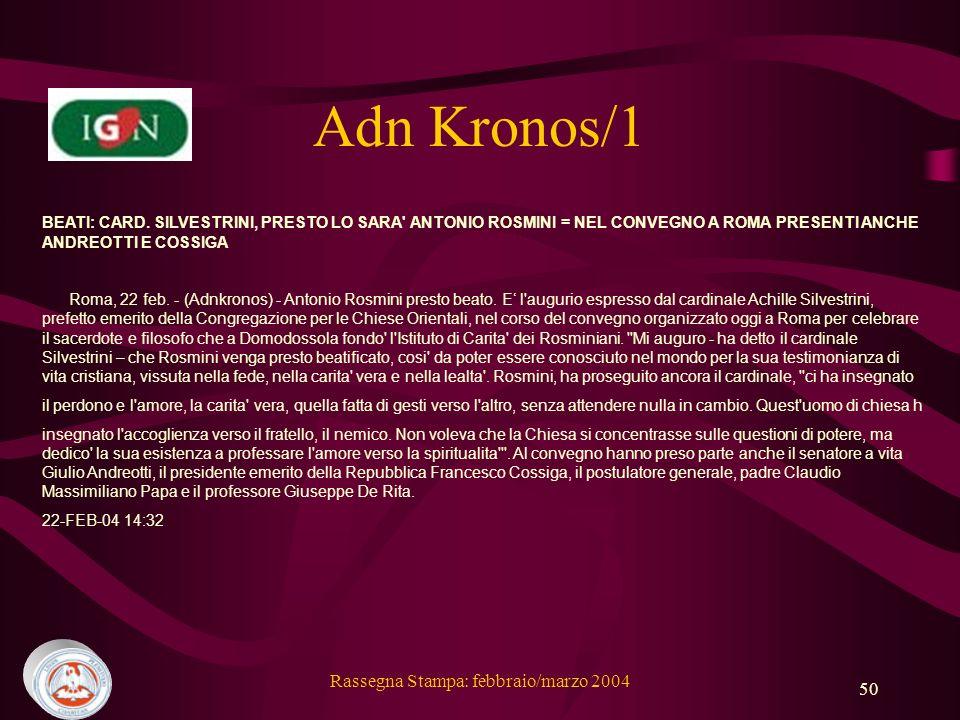 Rassegna Stampa: febbraio/marzo 2004 50 Adn Kronos/1 BEATI: CARD.