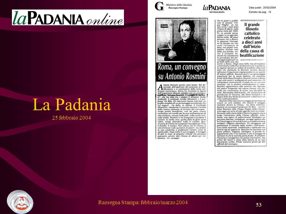 Rassegna Stampa: febbraio/marzo 2004 53 La Padania 25 febbraio 2004