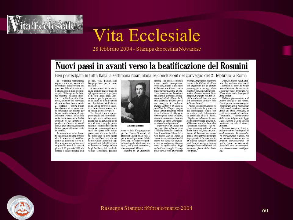 Rassegna Stampa: febbraio/marzo 2004 60 Vita Ecclesiale 28 febbraio 2004 - Stampa diocesana Novarese