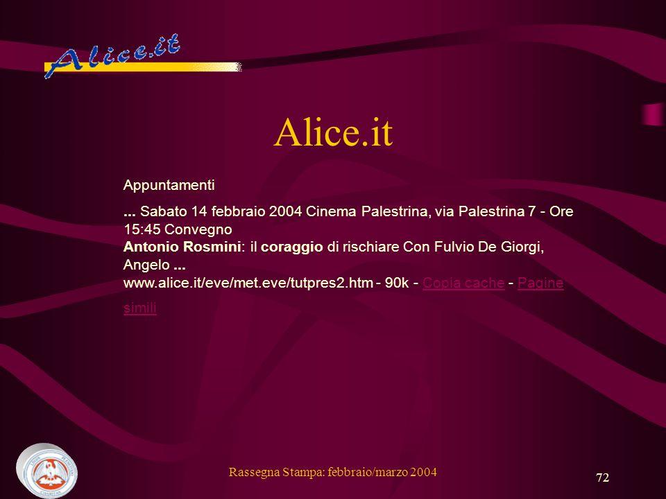 Rassegna Stampa: febbraio/marzo 2004 72 Alice.it Appuntamenti...