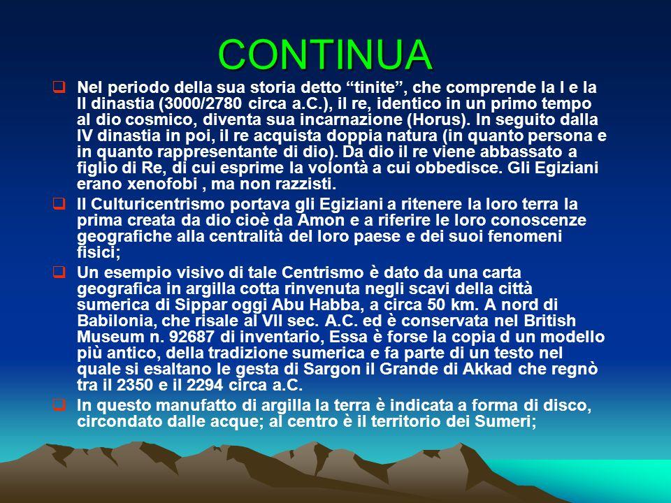 CONTINUA Nel periodo della sua storia detto tinite, che comprende la I e la II dinastia (3000/2780 circa a.C.), il re, identico in un primo tempo al d