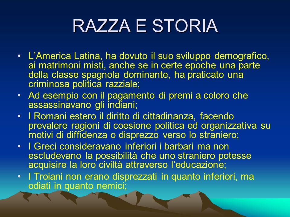 RAZZA E STORIA LAmerica Latina, ha dovuto il suo sviluppo demografico, ai matrimoni misti, anche se in certe epoche una parte della classe spagnola do