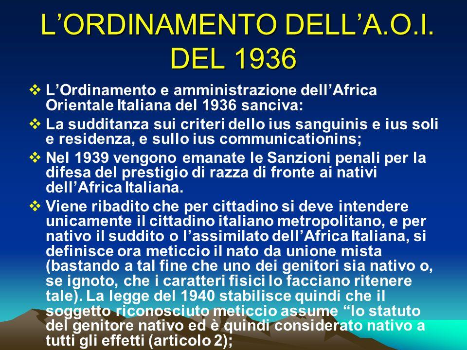 LORDINAMENTO DELLA.O.I. DEL 1936 LORDINAMENTO DELLA.O.I. DEL 1936 LOrdinamento e amministrazione dellAfrica Orientale Italiana del 1936 sanciva: La su