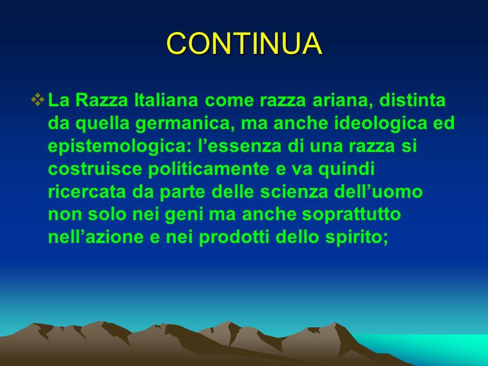 CONTINUA La Razza Italiana come razza ariana, distinta da quella germanica, ma anche ideologica ed epistemologica: lessenza di una razza si costruisce