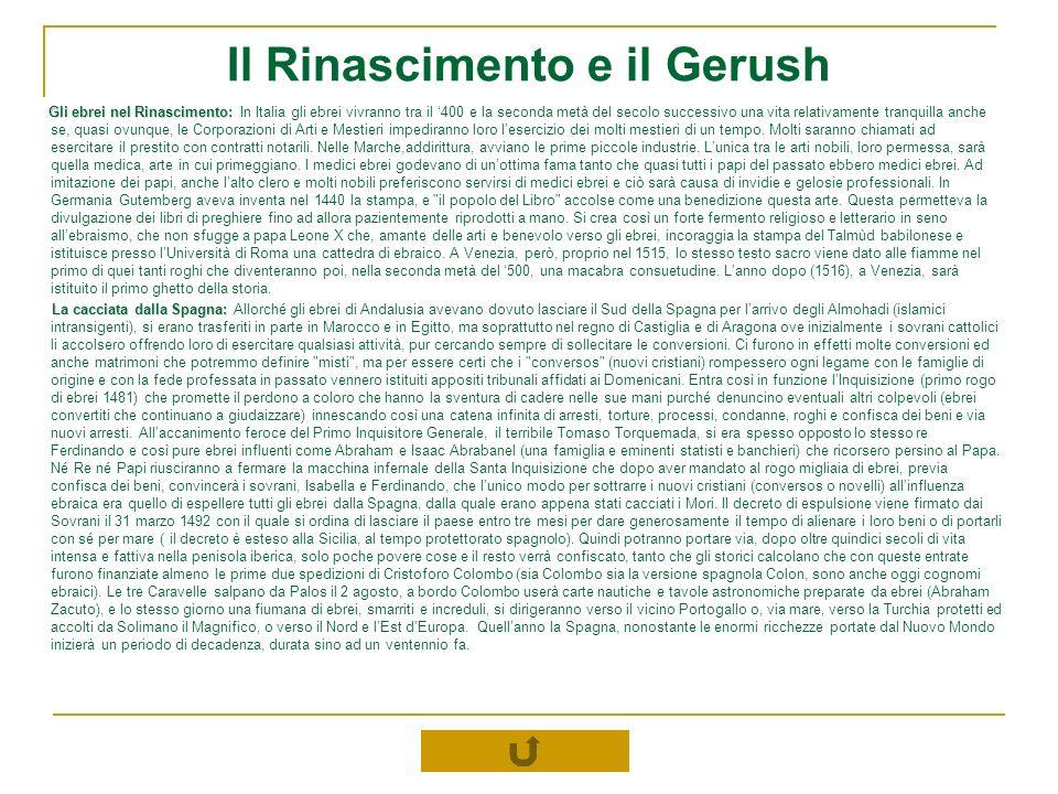 Il Rinascimento e il Gerush Gli ebrei nel Rinascimento: Gli ebrei nel Rinascimento: In Italia gli ebrei vivranno tra il 400 e la seconda metà del seco