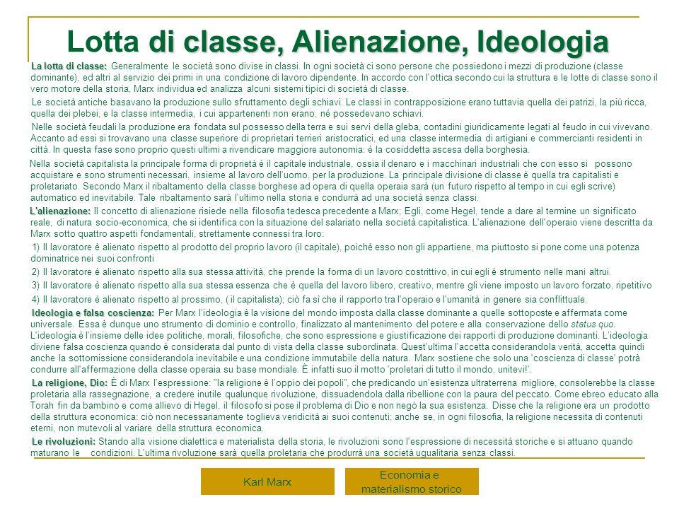 di classe, Alienazione, Ideologia Lotta di classe, Alienazione, Ideologia La lotta di classe: La lotta di classe: Generalmente le società sono divise
