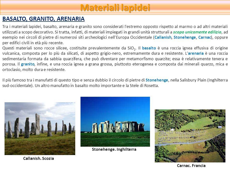 Materiali lapidei BASALTO, GRANITO, ARENARIA Tra i materiali lapidei, basalto, arenaria e granito sono considerati l'estremo opposto rispetto al marmo