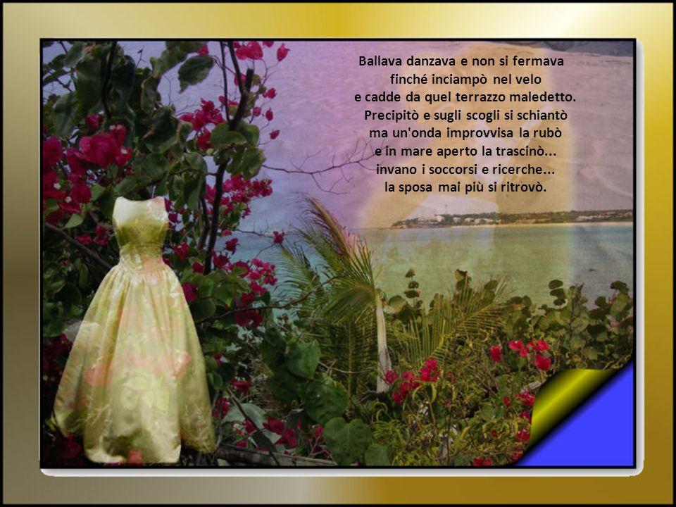 Il banchetto nuziale mesi prima una sposa raggiante ballava con il suo sposo... danzava su un terrazzo a picco sul mare, felice abbracciata a lui... v
