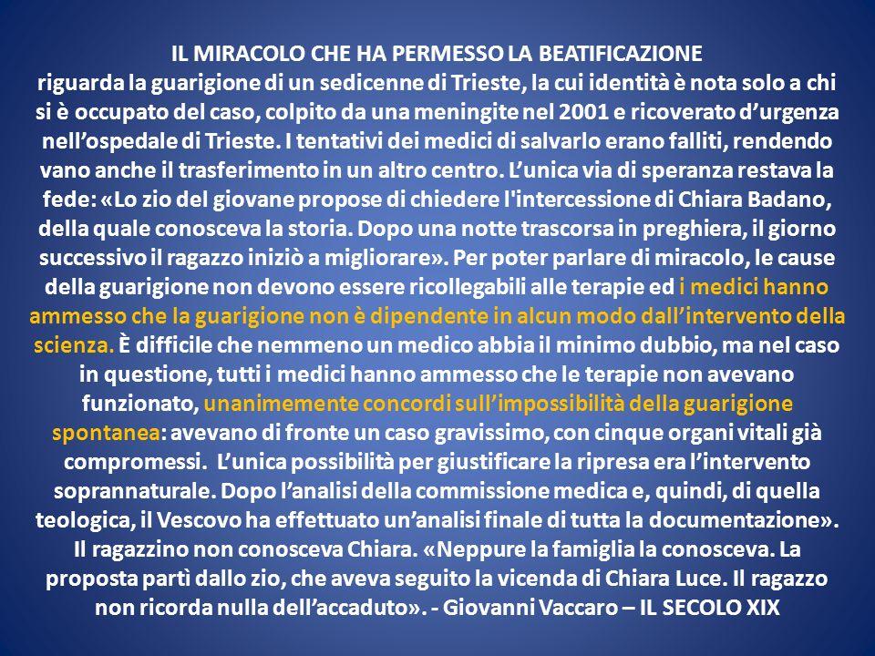 IL MIRACOLO CHE HA PERMESSO LA BEATIFICAZIONE riguarda la guarigione di un sedicenne di Trieste, la cui identità è nota solo a chi si è occupato del c
