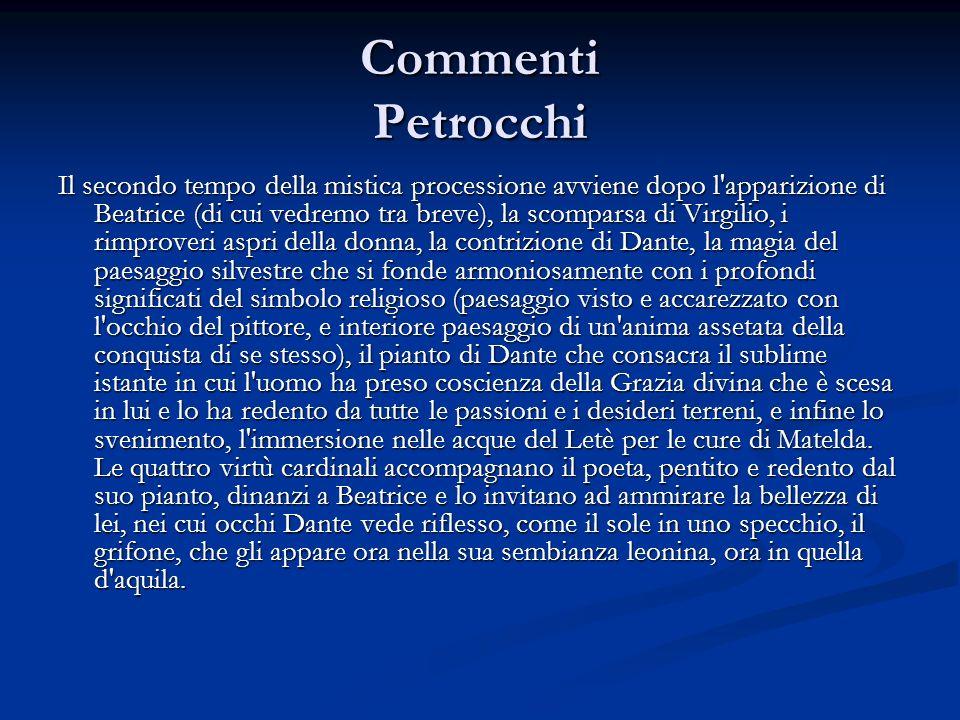 Commenti Petrocchi Il secondo tempo della mistica processione avviene dopo l'apparizione di Beatrice (di cui vedremo tra breve), la scomparsa di Virgi
