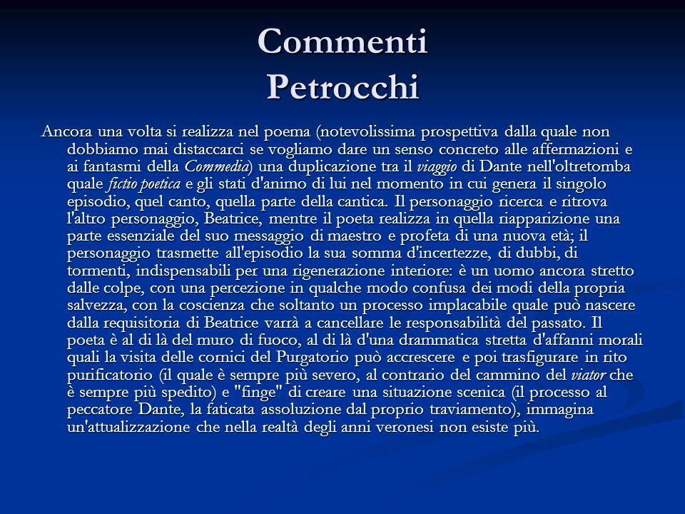 Commenti Petrocchi Ancora una volta si realizza nel poema (notevolissima prospettiva dalla quale non dobbiamo mai distaccarci se vogliamo dare un sens