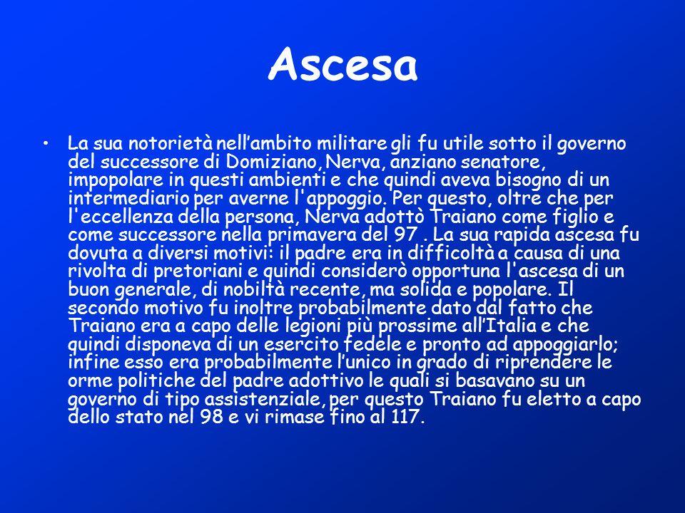 Ascesa La sua notorietà nellambito militare gli fu utile sotto il governo del successore di Domiziano, Nerva, anziano senatore, impopolare in questi a