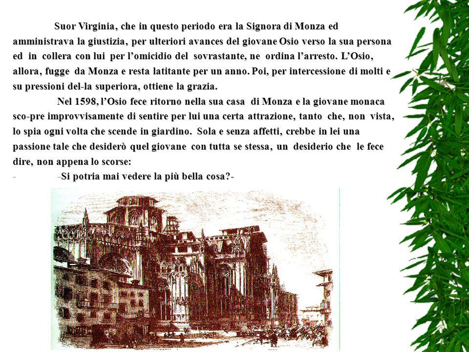 Nellottobre 1597, lOsio uccideva in circostanze poco chiare e sicuramente per vendetta il sessantenne Molteno lex soprastante dei de Leyva. Suor Virgi