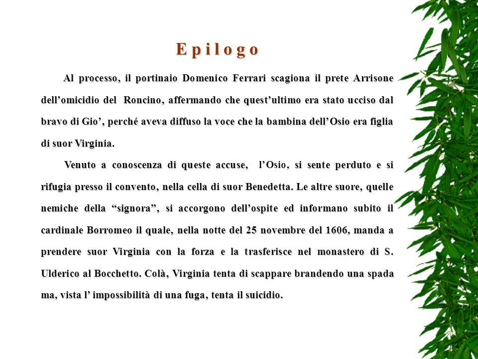 Nello stesso mese lOsio fuggì dal castello di Pavia e tornò segretamente a Monza dove il 6 ottobre fece uccidere da uno dei suoi bravi, il farmacista