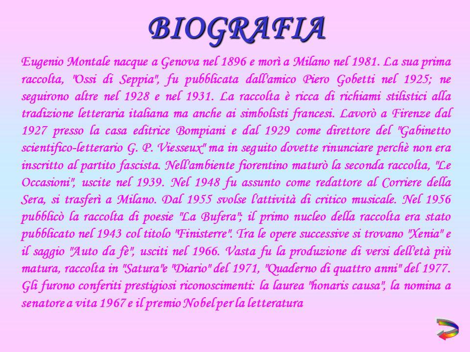 Eugenio Montale nacque a Genova nel 1896 e morì a Milano nel 1981.