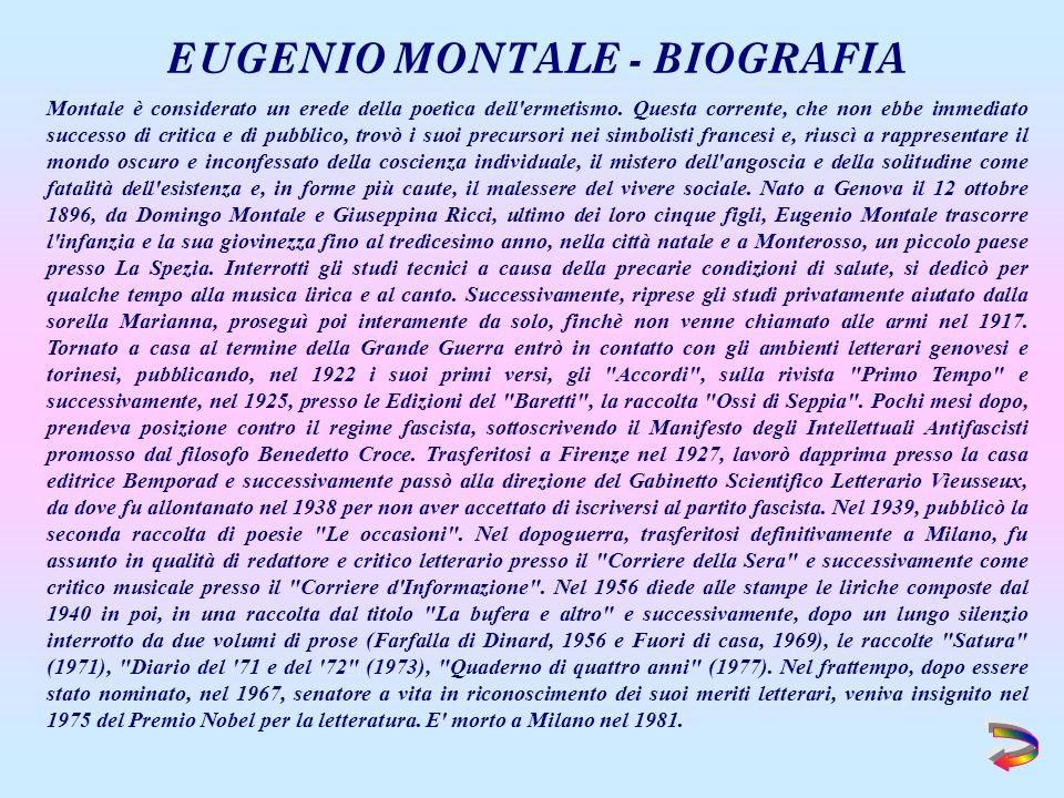 Montale è considerato un erede della poetica dell ermetismo.