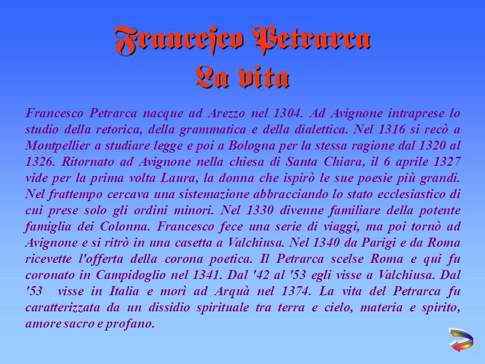Francesco Petrarca nacque ad Arezzo nel 1304.
