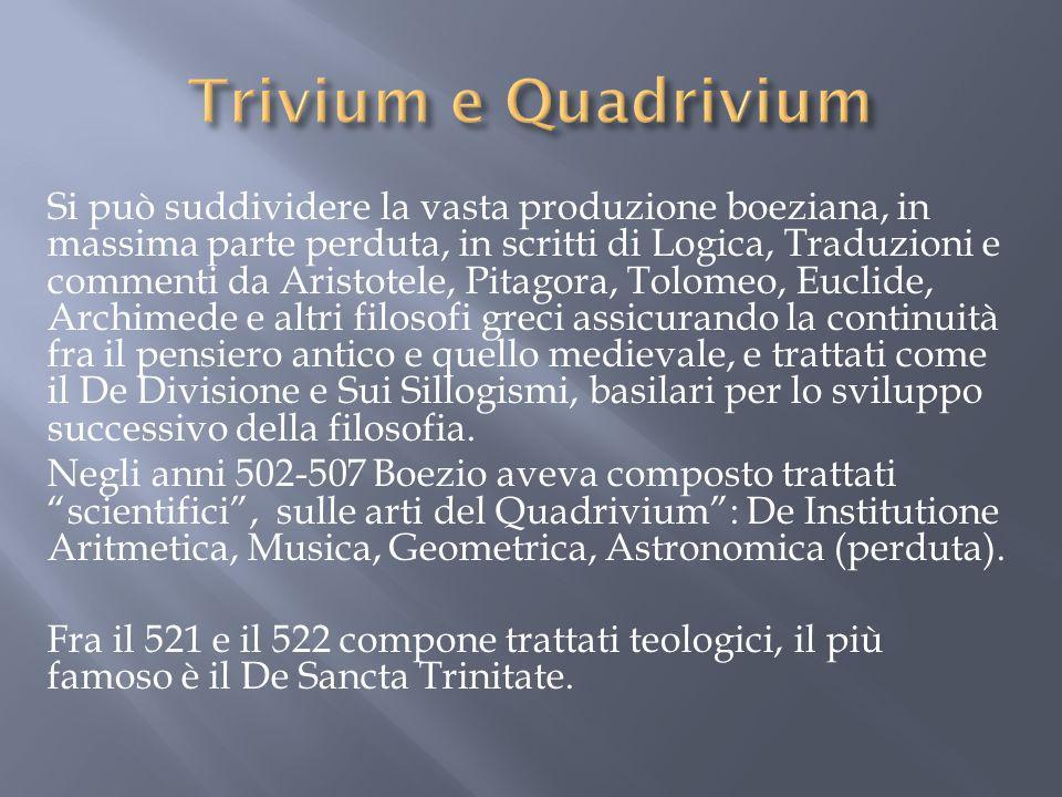 Si può suddividere la vasta produzione boeziana, in massima parte perduta, in scritti di Logica, Traduzioni e commenti da Aristotele, Pitagora, Tolome