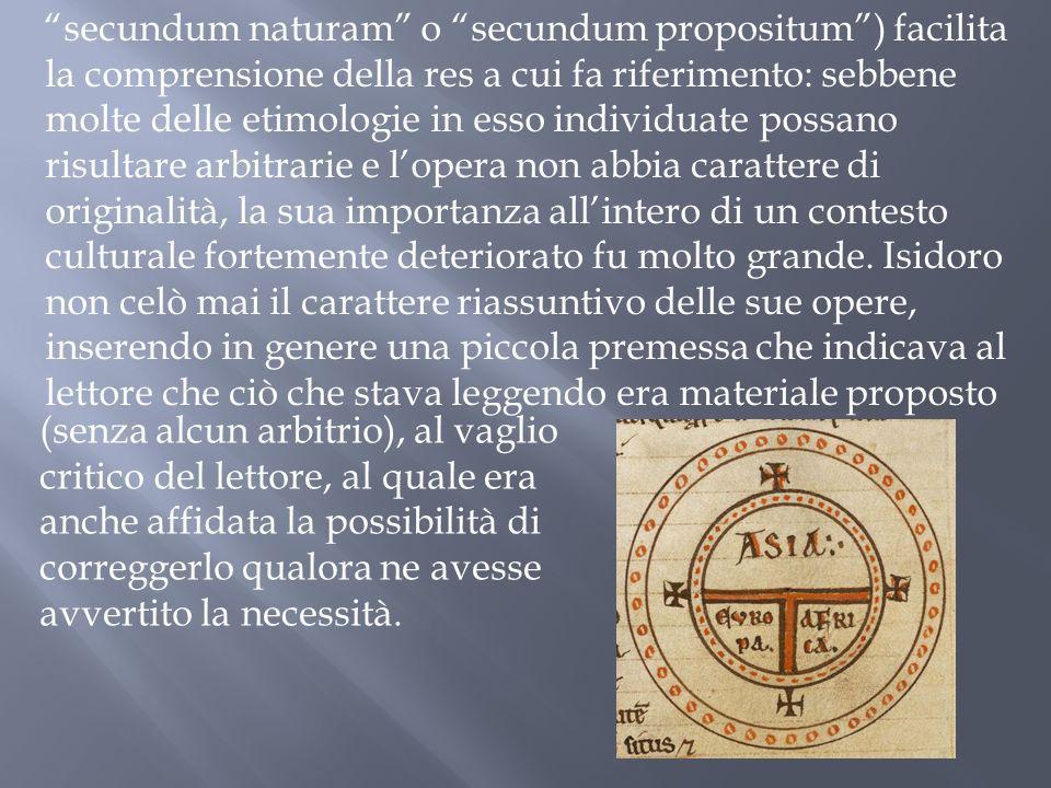 secundum naturam o secundum propositum) facilita la comprensione della res a cui fa riferimento: sebbene molte delle etimologie in esso individuate po