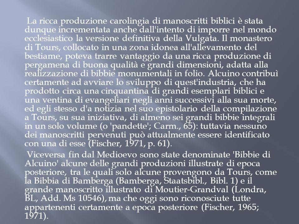 La ricca produzione carolingia di manoscritti biblici è stata dunque incrementata anche dall'intento di imporre nel mondo ecclesiastico la versione de
