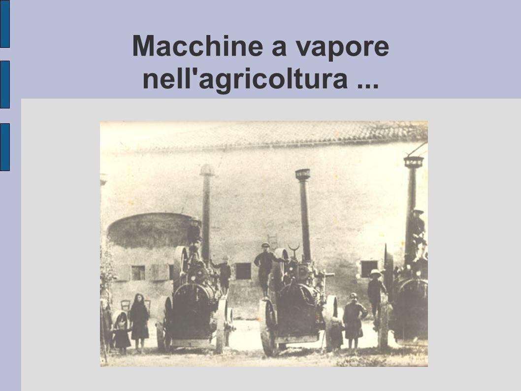 Macchine a vapore nell'agricoltura...