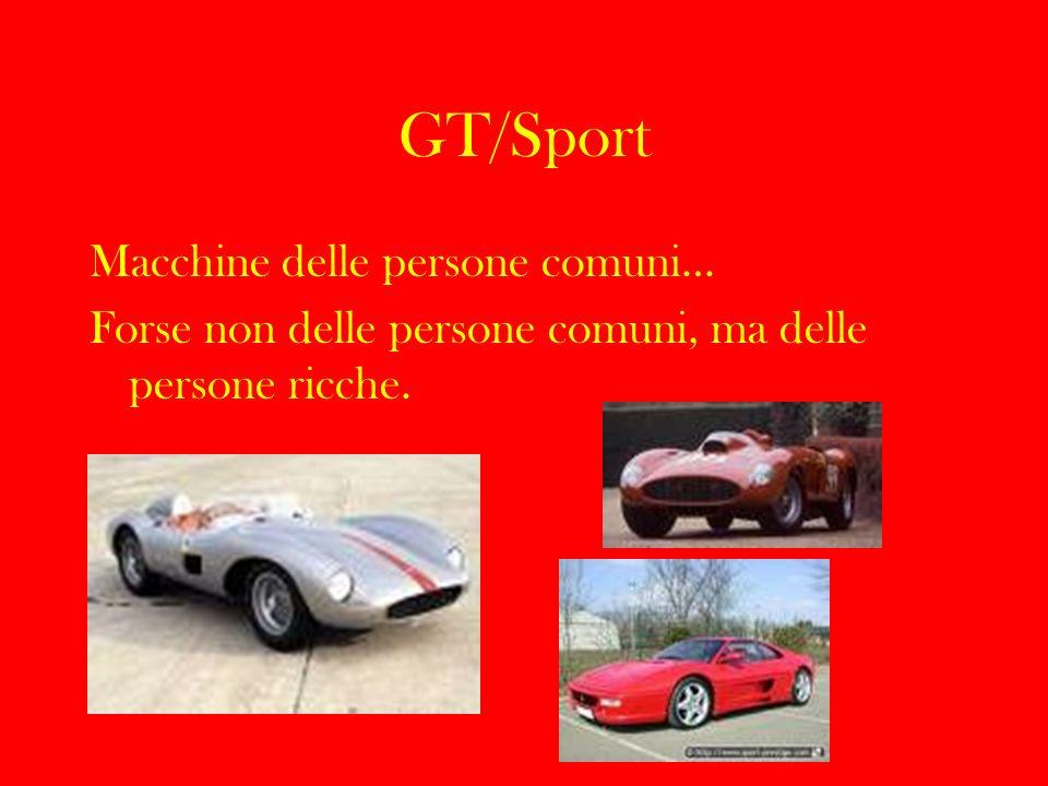 GT/Sport Macchine delle persone comuni… Forse non delle persone comuni, ma delle persone ricche.