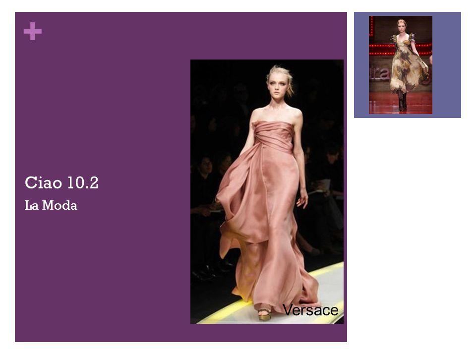 + Ciao 10.2 La Moda Versace