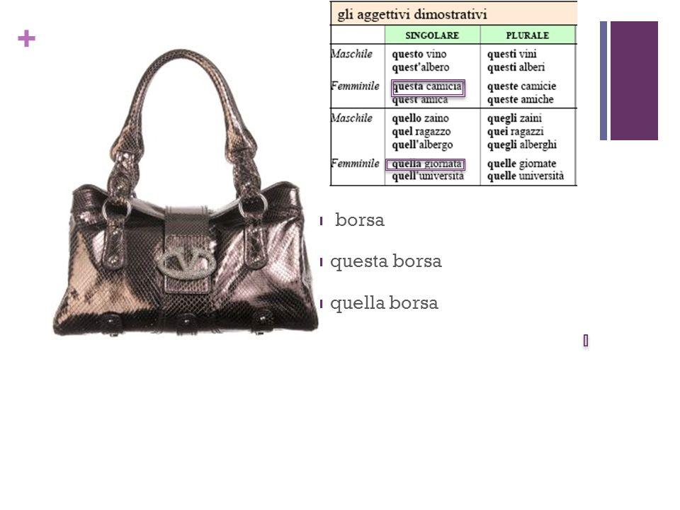 + borsa questa borsa quella borsa