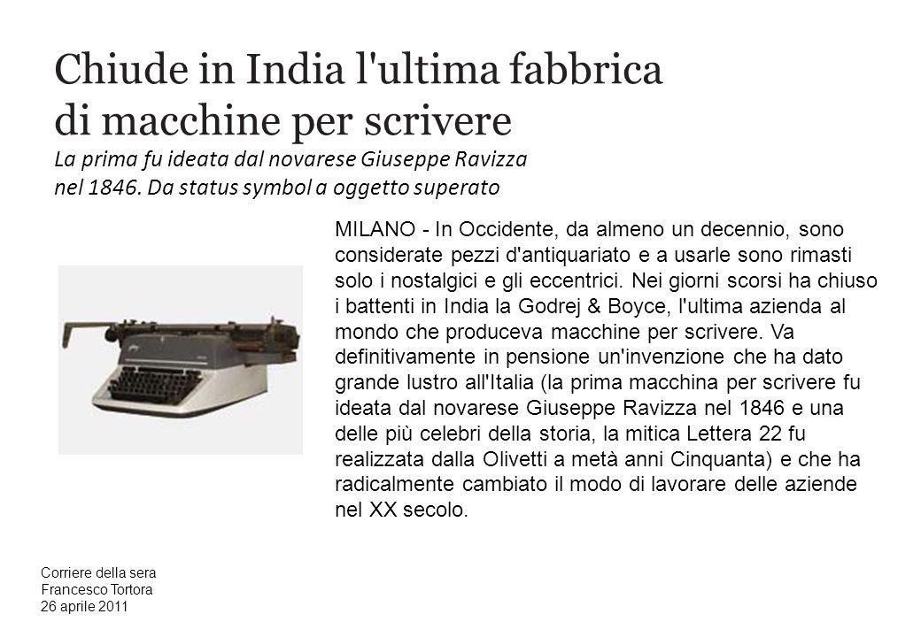 Chiude in India l'ultima fabbrica di macchine per scrivere La prima fu ideata dal novarese Giuseppe Ravizza nel 1846. Da status symbol a oggetto super