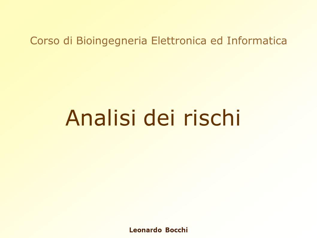Leonardo Bocchi Analisi dei rischi Corso di Bioingegneria Elettronica ed Informatica