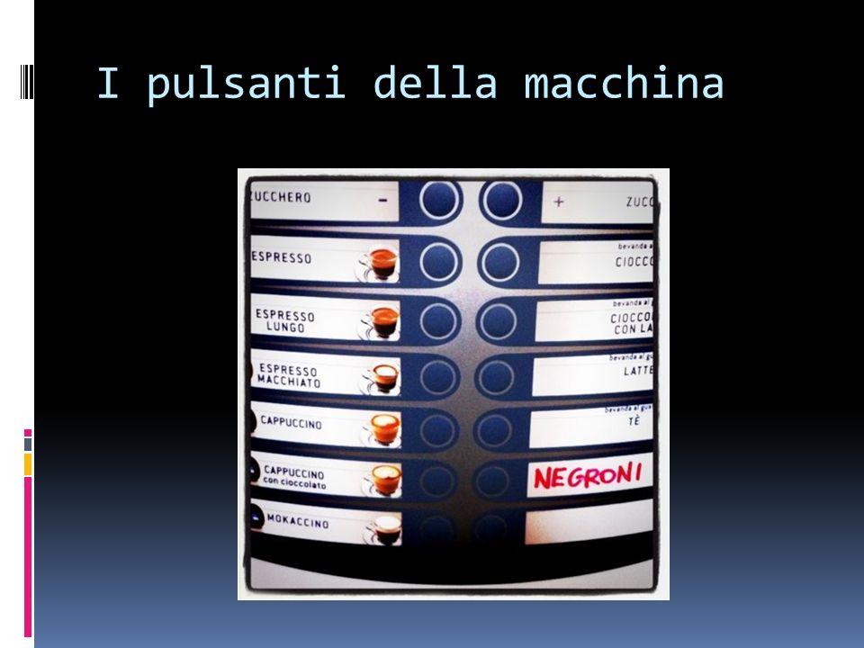 I pulsanti della macchina