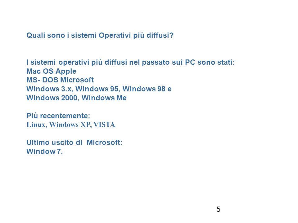 5 Quali sono i sistemi Operativi più diffusi.