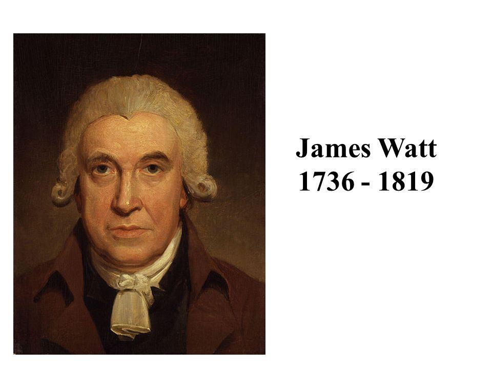 James Watt 1736 - 1819