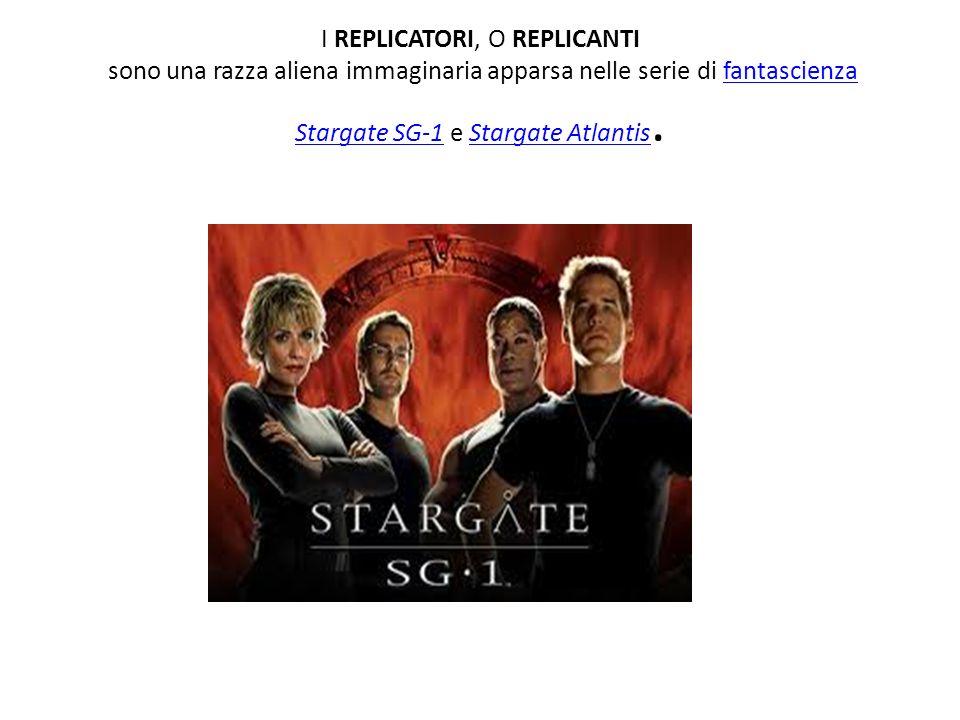 I REPLICATORI, O REPLICANTI sono una razza aliena immaginaria apparsa nelle serie di fantascienza Stargate SG-1 e Stargate Atlantis.fantascienza Starg